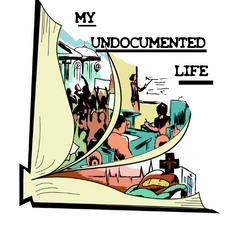 My Undocumented Life