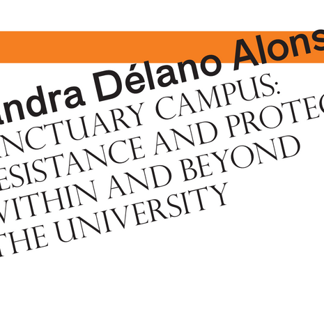 Report: Sanctuary Campus: Resistance and Protection Within and Beyond the University