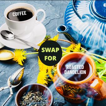 Swap your coffee for Roasted Dandelion Tea!