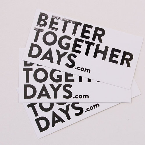10x Better Together Days Stickers