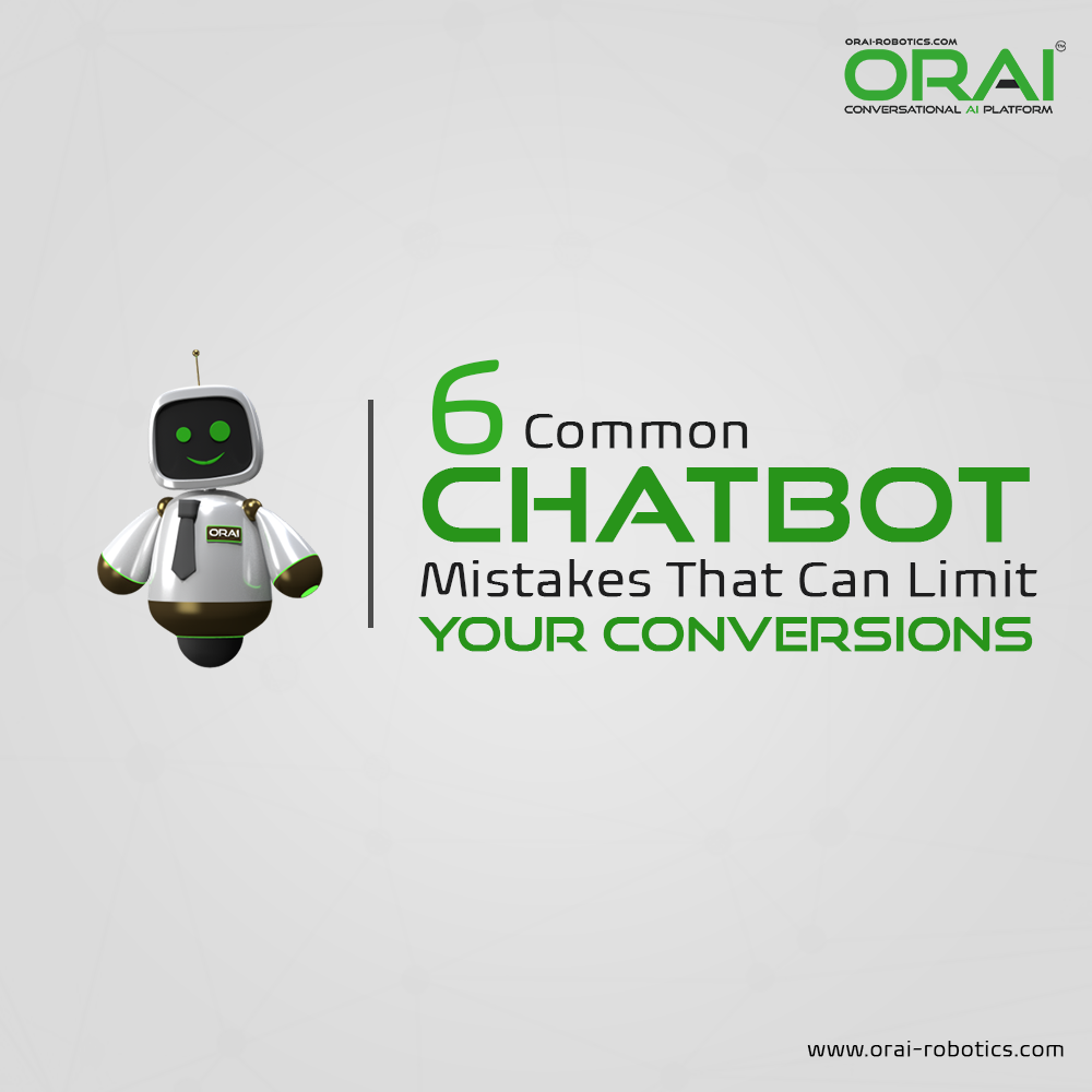 ORAI blog on 6 Common Chatbot Mistakes That Can Limit Your Conversions