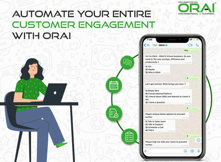 How ORAI Can Automate Your Entire Customer Engagement Strategy And Execution With Conversational AI