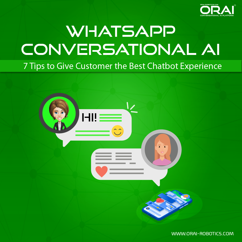ORAI WhatsApp Conversational AI: 7 Tips To Give The Best Chatbot Experience To Customers