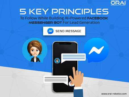 5 Key Principles To Follow While Building AI-Powered Facebook Messenger Bot For Lead Generation