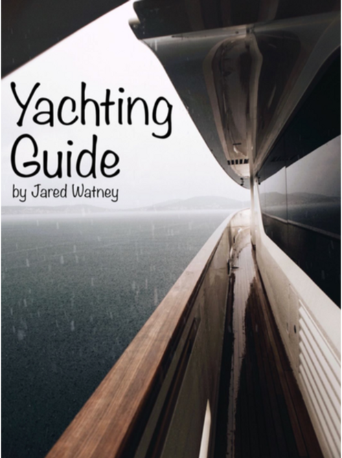 "A ""Start To Finish"" Yachting Guide by Jared Watney"