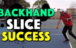 Backhand Slice Success