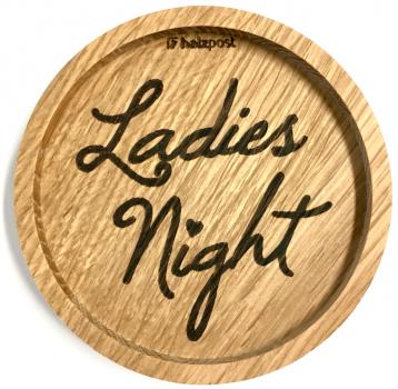 Holzpost - Untersetzer aus Eichenholz - Ladies Night