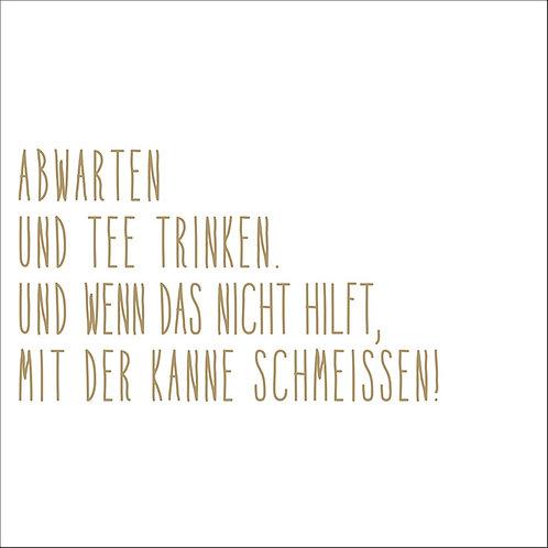 """RÄDER - Servietten """"Abwarten und Tee trinken"""""""