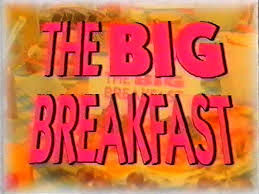 The Big Breakfast.jpg