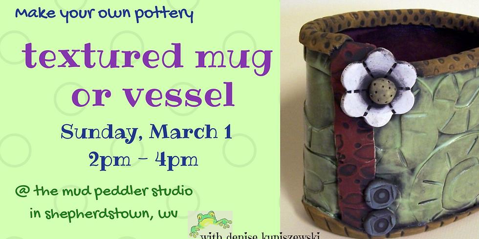 Textured Mug or Vessel