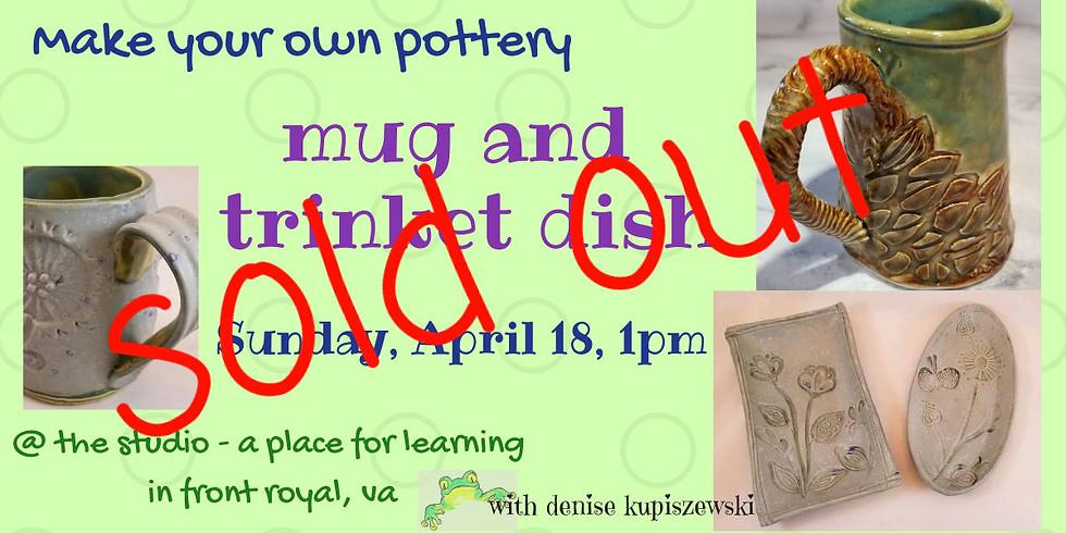 CLASS IS FULL -Pottery Mug and Trinket Dish