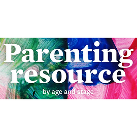 Parenting resource by age and stage.png