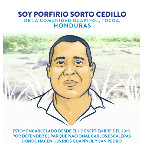 I am Porfirio Sorto Cedillo and I am 48 years old. I am a father and a grandfather. I work in construction and agriculture. I am a member of the Catholic Church in Guapinol where I have lived all my life. I am in prison for defending the water sources that give water to my community.  #Freedom for Guapinol