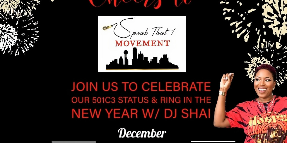 Speak That! Movement: Party with STM During Our #501c3 Soft Launch & #NYE Celebration!