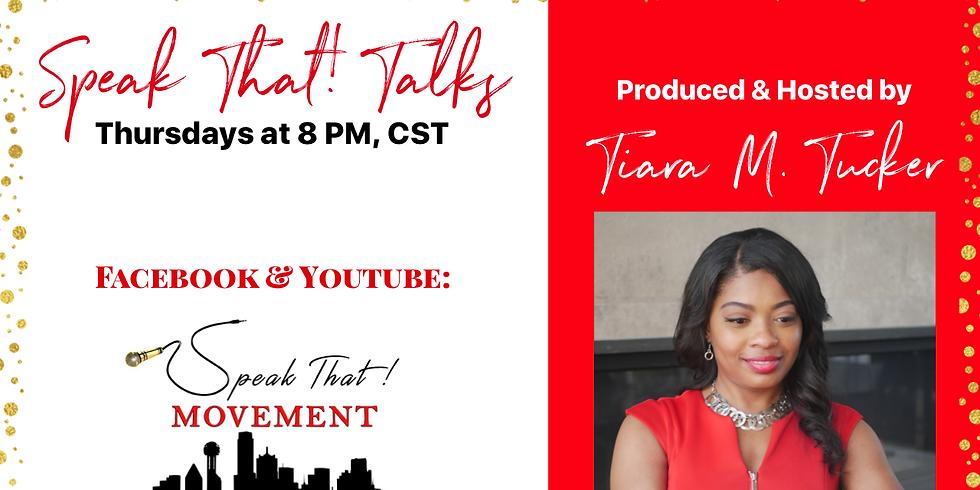 Speak That! Talks: Live Every Thursday