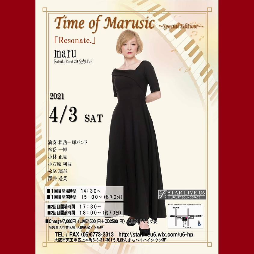 maru CD 発売 LIVE Time of Marusic ~Special edition~「Resonate.」 第2回目