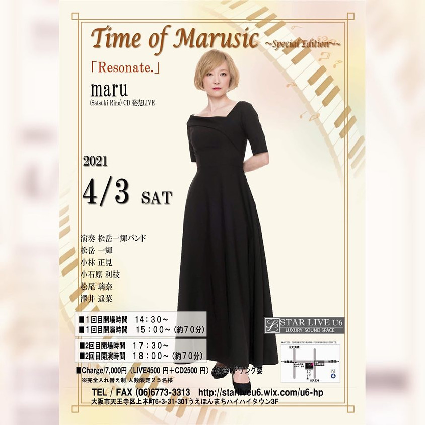 maru CD 発売 LIVE Time of Marusic ~Special edition~「Resonate.」第1回目