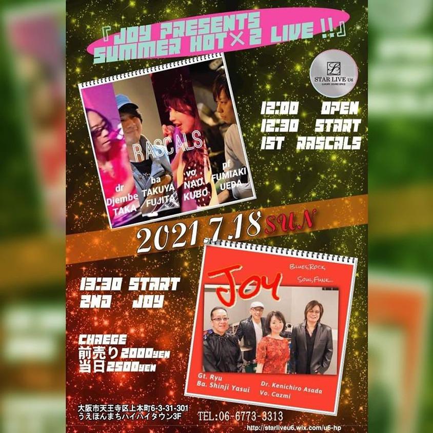 『Joy Presents Summer Hot!!2Live!!』