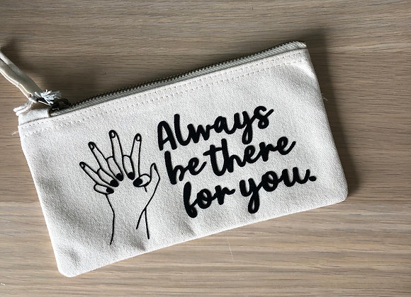 """Trousse """"Always be there for you"""""""