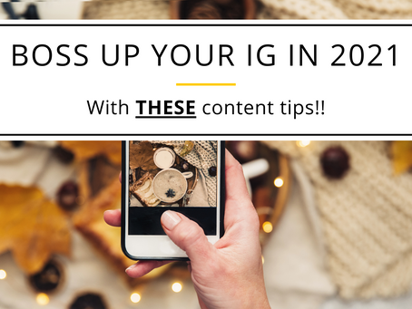 The Content Tips YOU Need to Boss up Your Instagram in 2021!!