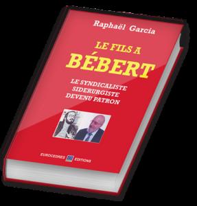 Bébert, le syndicaliste devenu patron