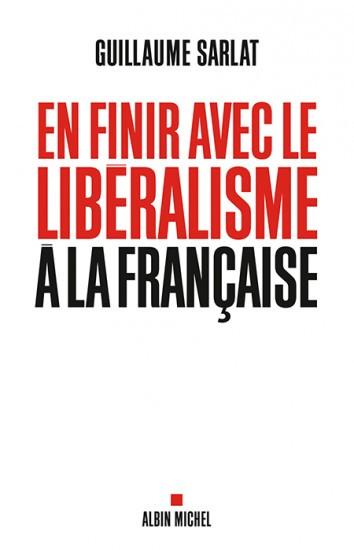 Guillaume Sarlat n'a pas compris le libéralisme