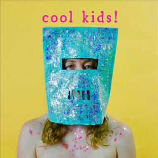 """COOL KIDS!"""