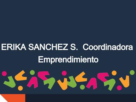 Nuestros miembros: Erika Sánchez S., Coordinadora de Emprendimiento