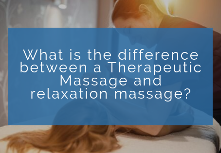 What is the difference between a Therapeutic Massage and relaxation massage?