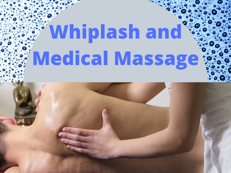 Whiplash and Medical Massage Therapy