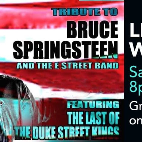 Bruce Springsteen Tribute with The Last of the Duke Street Kings
