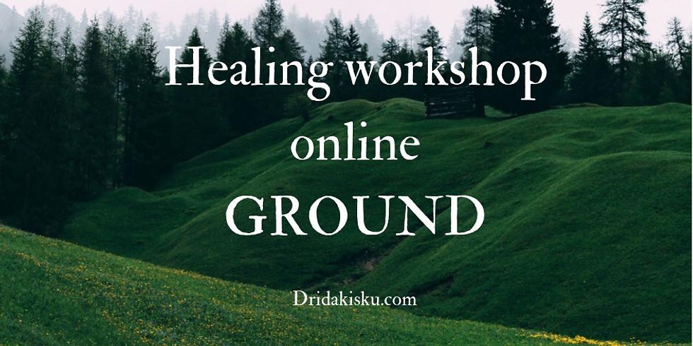 Ground - Healing workshop