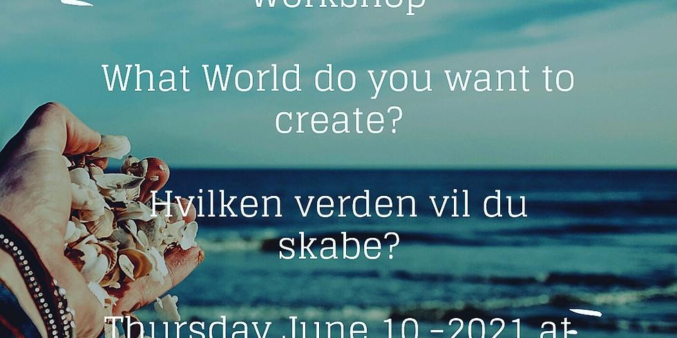 Opvågnings workshop - Hvilken verden vil du skabe?