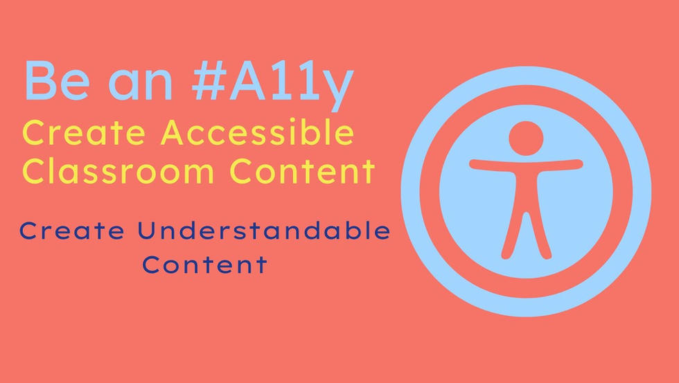 Be an #A11y: Making Sure Your Content is Understandable