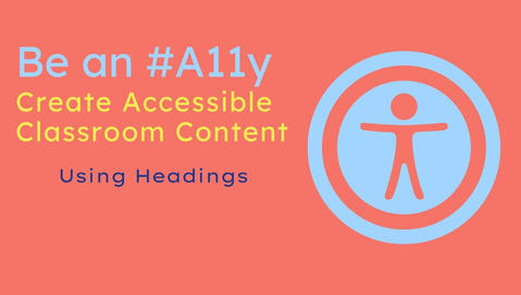 Be an #A11y: Use Headings in Canvas