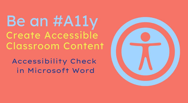 Be an #A11y: Accessibility Check in Microsoft Word