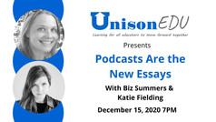 UnisonEdu Webinar: Podcasts are the New Essays