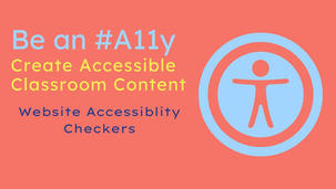 Be an #A11y: Website Accessibility Checkers