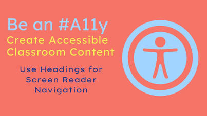 Be an #A11y: Using Headings in Canvas