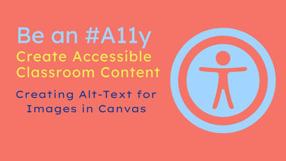 Be an #A11y: Creating Alt-Text for Images in Canvas