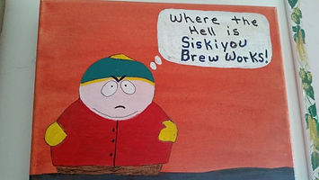 "Cartman from South Park ""Where the HELL is Siskiyou BrewWorks!"""