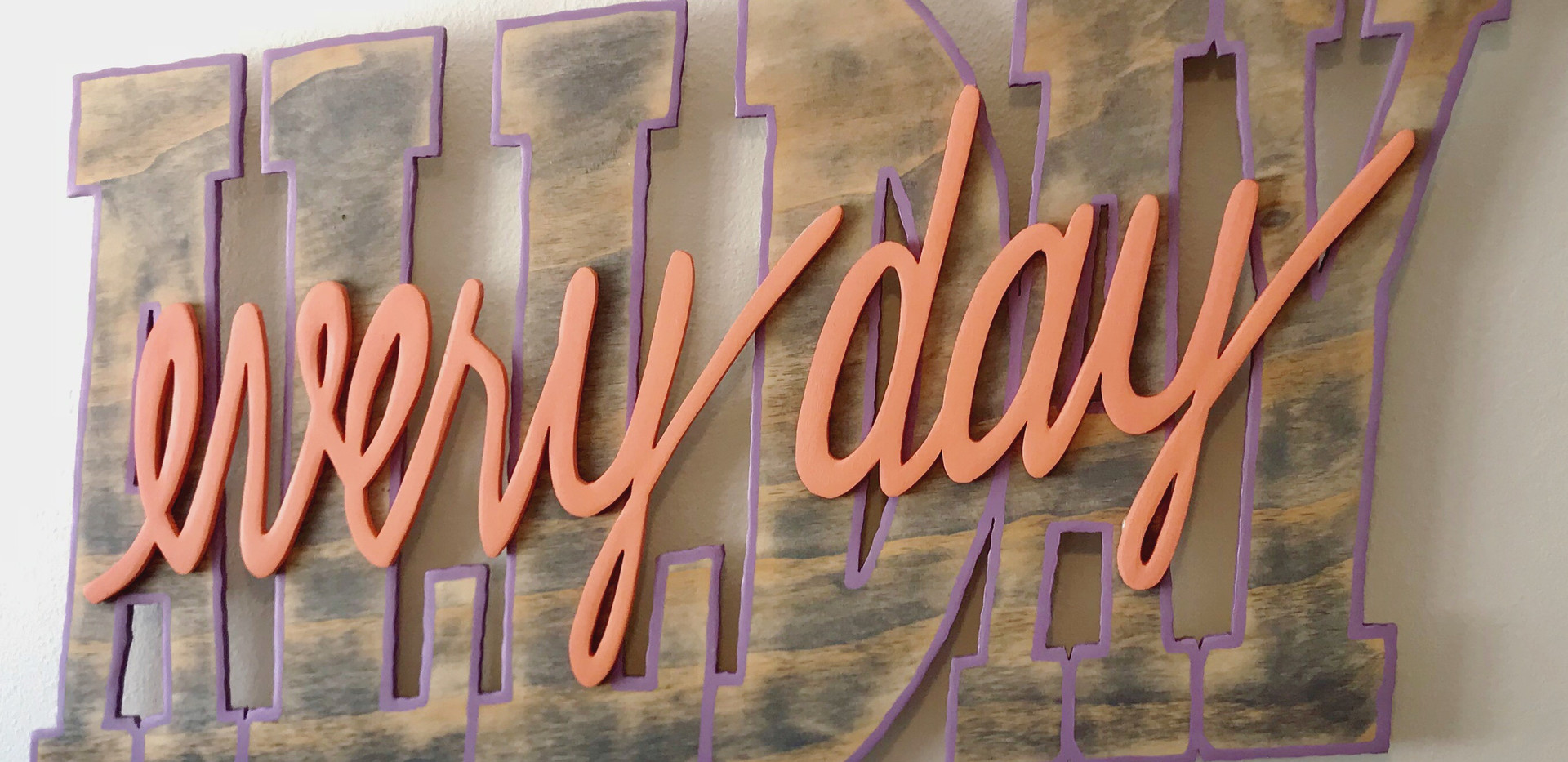 All Day Every Day Sign (2018)