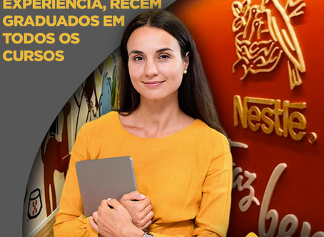 Nestlé, a maior empresa de alimentos e bebidas do mundo, convoca candidatos sem experiência, recém g