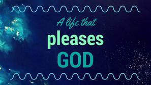 Pleasing God.