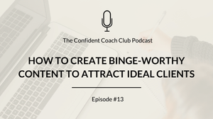 Cover Image Confident Coach Club Podcast Episode 13