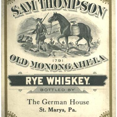 Sam Thompson Rye Whiskey The German House St. Marys PA