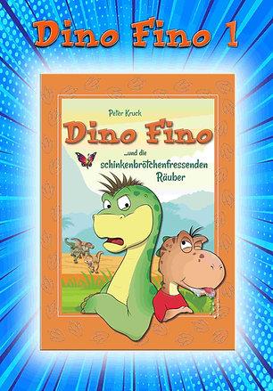 Buch 1: Dino Fino und die schinkenbrötchenfressenden Räuber - Das Buch