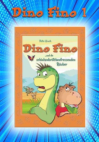 Buch 1: Dino Fino und die schinkenbrötchenfressenden Räuber