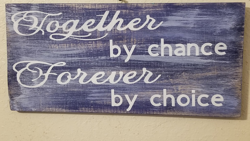 Together by chance Forever by choice