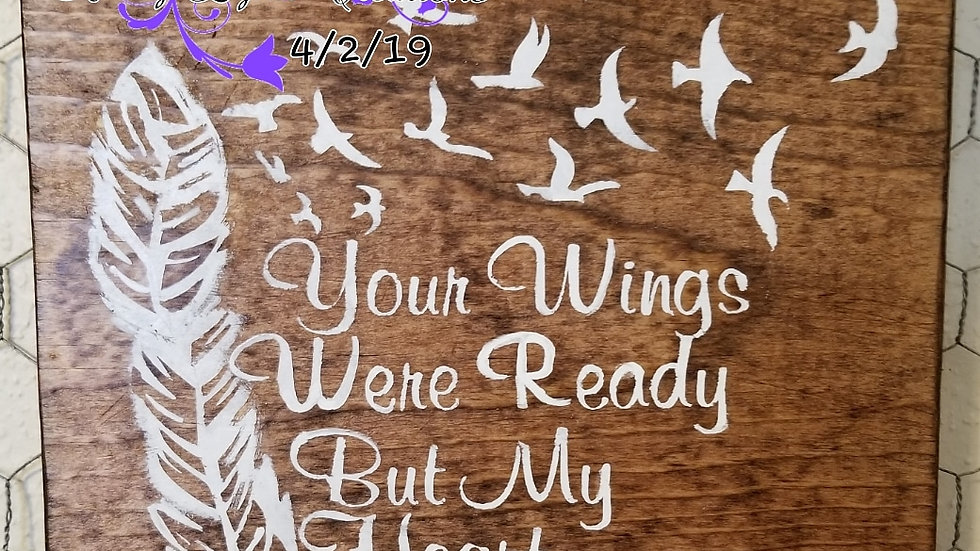 Your wings were ready but my heart was not sign